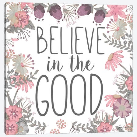 Believe in the Good Canvas Print #JSF8} by Josefina Canvas Artwork