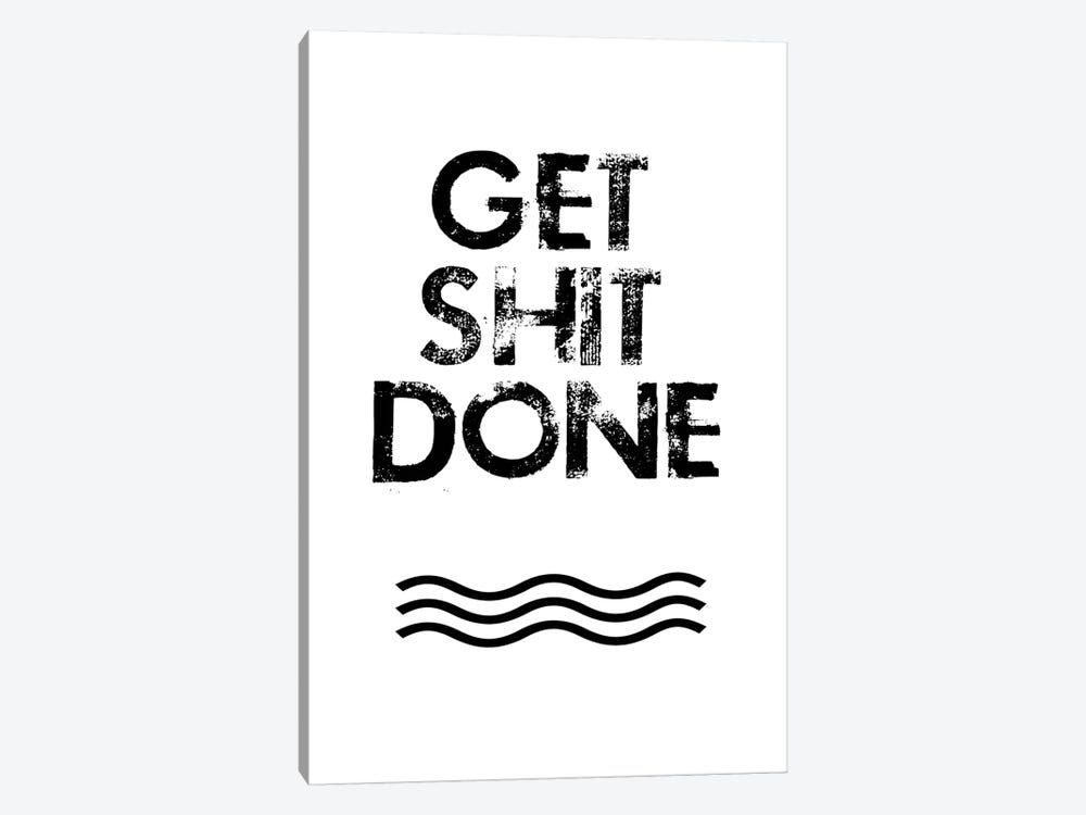 Get Shit Done by Jan Weiss 1-piece Canvas Wall Art