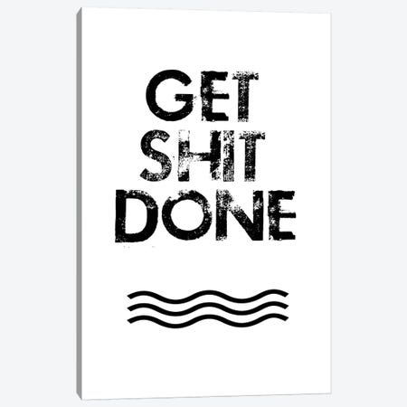 Get Shit Done Canvas Print #JWE14} by Jan Weiss Canvas Print