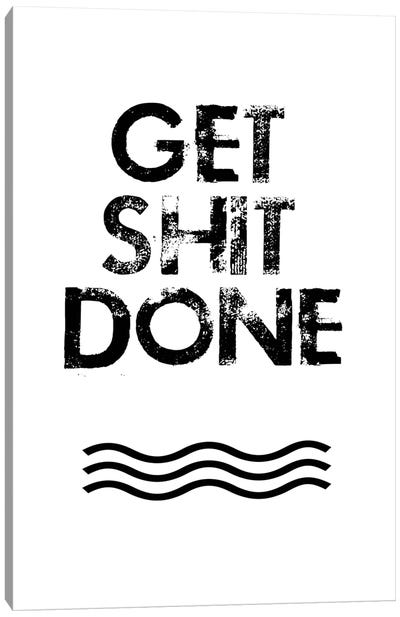 Get Shit Done Canvas Print #JWE14