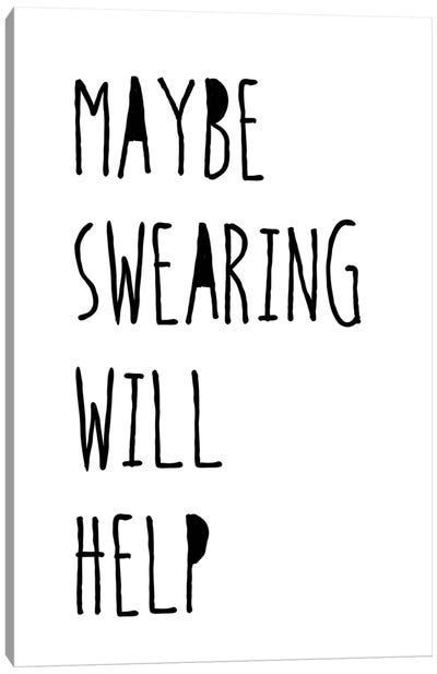 Swearing Helps Canvas Art Print