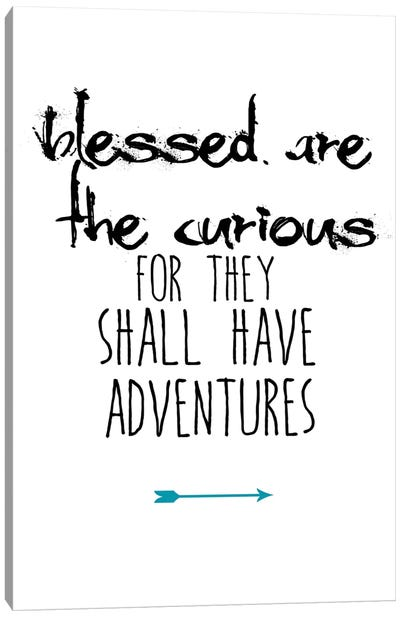 Blessed Are The Curious Canvas Art Print