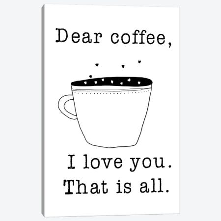 Dear Coffee Canvas Print #JWE7} by Jan Weiss Canvas Wall Art