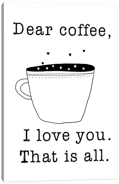Dear Coffee Canvas Art Print