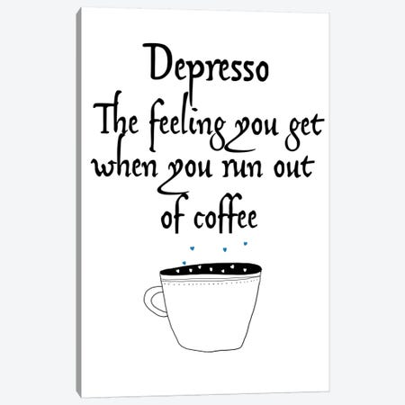 Depresso Canvas Print #JWE8} by Jan Weiss Canvas Print