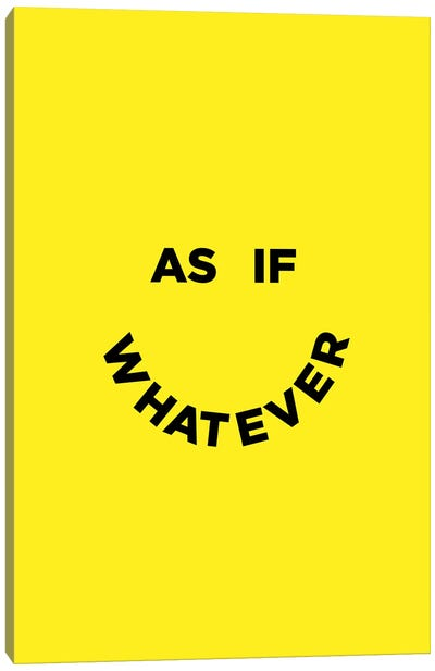 As If Whatever Canvas Art Print