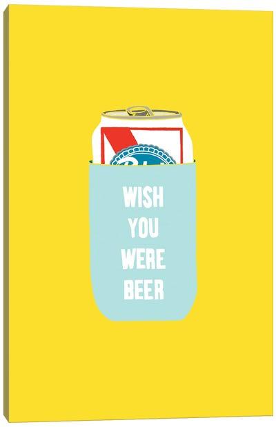 Wish You Were Beer Canvas Art Print
