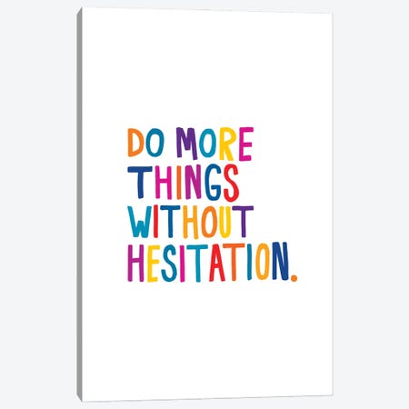 Without Hesitation Canvas Print #JWK27} by Julia Walck Canvas Wall Art