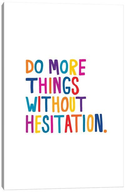 Without Hesitation Canvas Art Print