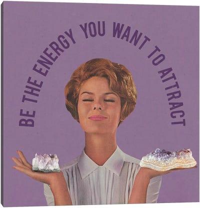 Be The Energy Canvas Art Print