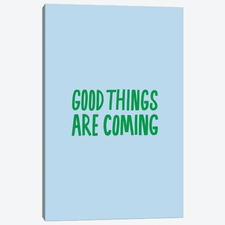 Good Things Are Coming Canvas Print #JWK5} by Julia Walck Canvas Artwork