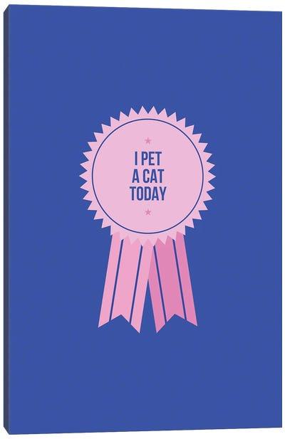 I Pet A Cat Today Canvas Art Print