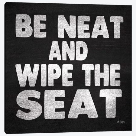 Be Neat and Wipe the Seat Canvas Print #JXN101} by Jaxn Blvd. Canvas Artwork