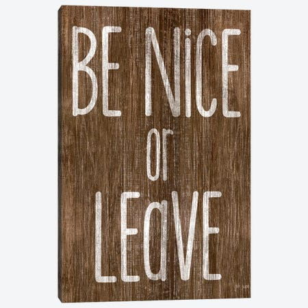 Be Nice or Leave Canvas Print #JXN102} by Jaxn Blvd. Canvas Art