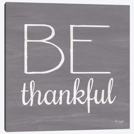 Be Thankful Canvas Print #JXN107} by Jaxn Blvd. Canvas Print