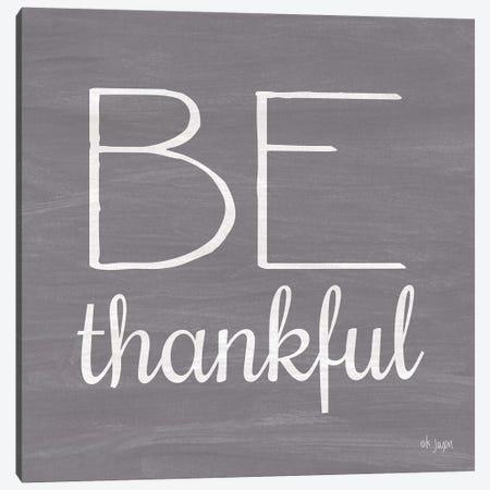 Be Thankful Canvas Print #JXN107} by Jaxn Blvd. Canvas Print
