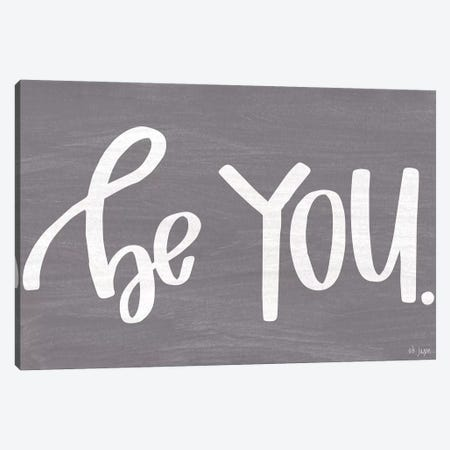 Be You Canvas Print #JXN109} by Jaxn Blvd. Canvas Art