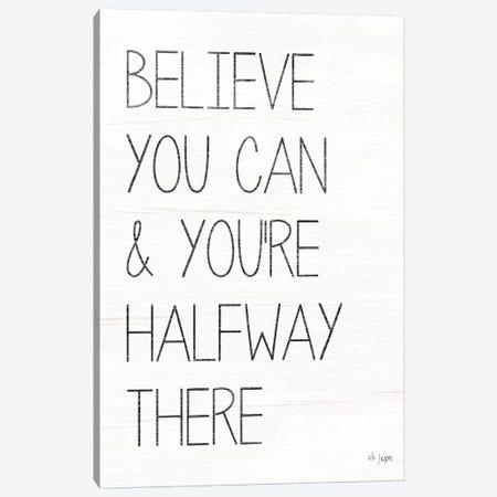 Believe You Can Canvas Print #JXN111} by Jaxn Blvd. Canvas Print