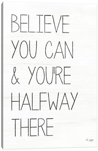 Believe You Can Canvas Art Print