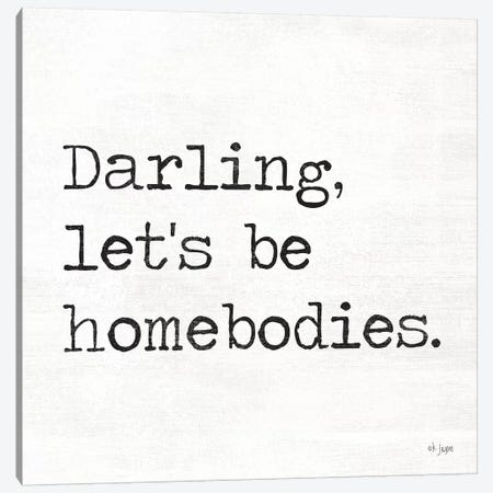 Darling Let's be Homebodies Canvas Print #JXN116} by Jaxn Blvd. Canvas Wall Art