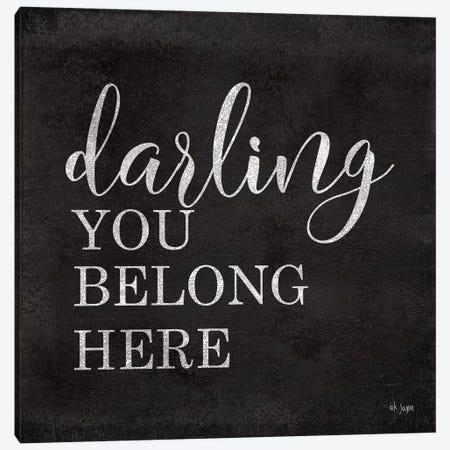 Darling You Belong Here Canvas Print #JXN117} by Jaxn Blvd. Canvas Art