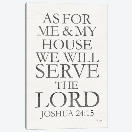We Will Serve the Lord Canvas Print #JXN135} by Jaxn Blvd. Canvas Wall Art