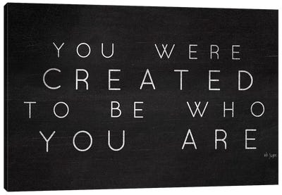 Be Who You Are by Jaxn Blvd. Canvas Art Print