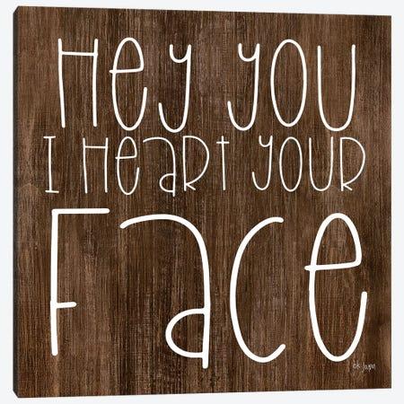 Hey You I Heart Your Face Canvas Print #JXN13} by Jaxn Blvd. Art Print