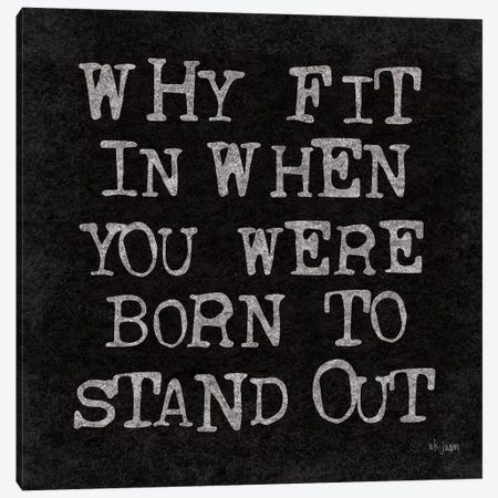 Born to Stand Out Canvas Print #JXN140} by Jaxn Blvd. Canvas Art