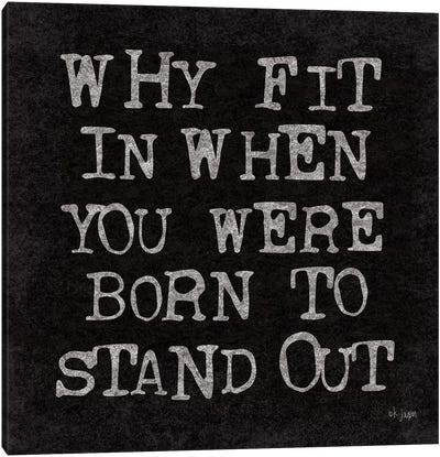 Born to Stand Out Canvas Art Print