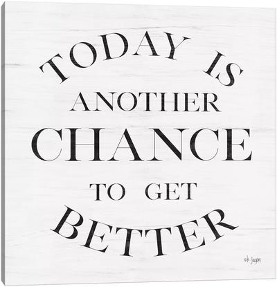 Chance to Get Better Canvas Art Print
