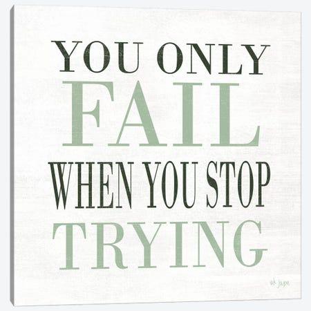 Don't Stop Trying Canvas Print #JXN144} by Jaxn Blvd. Canvas Print