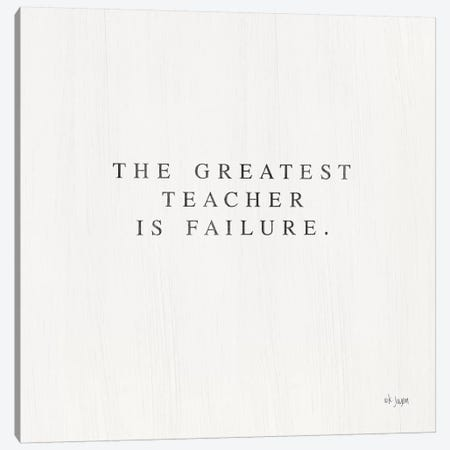 Greatest Teacher is Failure Canvas Print #JXN146} by Jaxn Blvd. Canvas Print