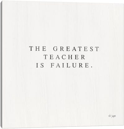 Greatest Teacher is Failure by Jaxn Blvd. Canvas Art Print