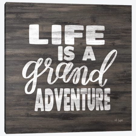 Life is a Grand Adventure Canvas Print #JXN150} by Jaxn Blvd. Art Print