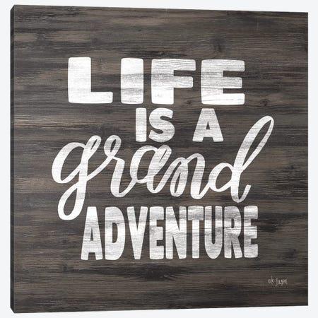 Life is a Grand Adventure Canvas Print #JXN150} by Jaxn Blvd. Art Print