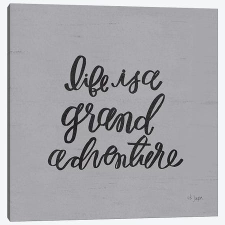 Life is a Grand Adventure Canvas Print #JXN151} by Jaxn Blvd. Canvas Print