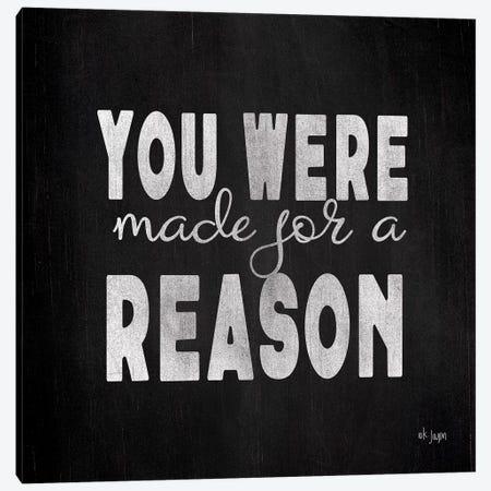 Made for a Reason I Canvas Print #JXN153} by Jaxn Blvd. Canvas Art Print