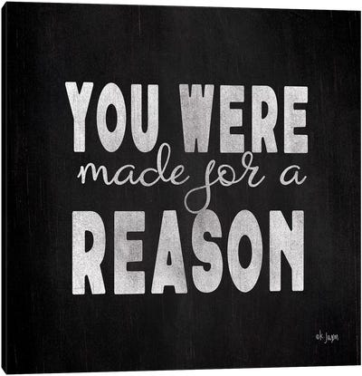 Made for a Reason I Canvas Art Print