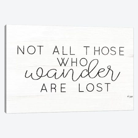 Not All Who Wander are Lost Canvas Print #JXN156} by Jaxn Blvd. Canvas Artwork