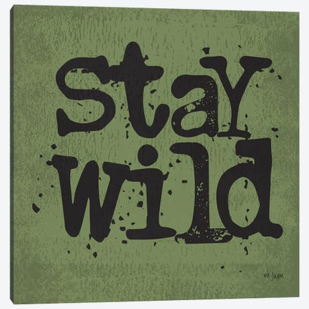 Stay Wild Canvas Print #JXN159} by Jaxn Blvd. Canvas Print