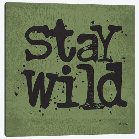 Stay Wild Canvas Print #JXN159} by Jaxn Blvd. Canvas Print