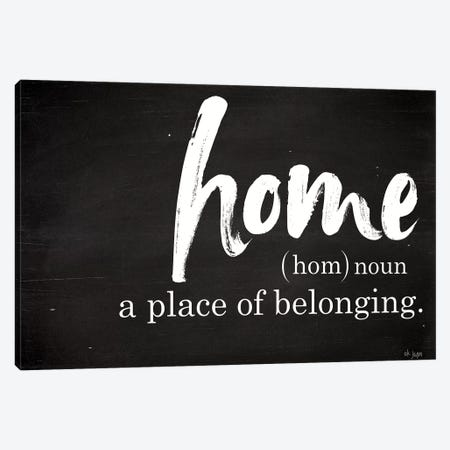 Home - A Place of Belonging Canvas Print #JXN15} by Jaxn Blvd. Canvas Artwork