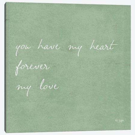You Have My Heart Canvas Print #JXN166} by Jaxn Blvd. Canvas Print