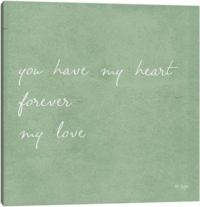 You Have My Heart Canvas Art Print