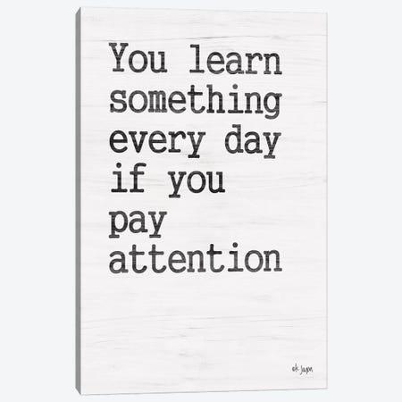You Learn Something Canvas Print #JXN167} by Jaxn Blvd. Canvas Art Print