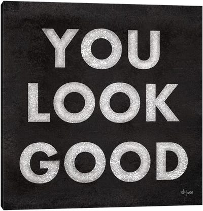 You Look Good by Jaxn Blvd. Canvas Art Print