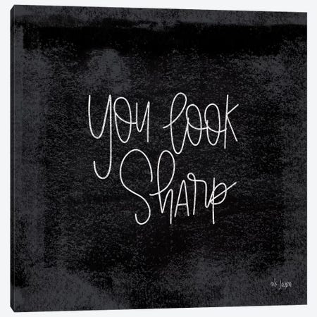 You Look Sharp Canvas Print #JXN169} by Jaxn Blvd. Canvas Artwork