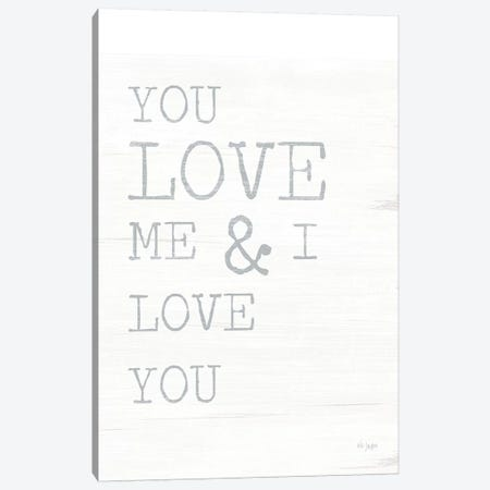 You Love Me Canvas Print #JXN170} by Jaxn Blvd. Canvas Art Print