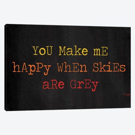 You Make Me Happy Canvas Print #JXN172} by Jaxn Blvd. Art Print